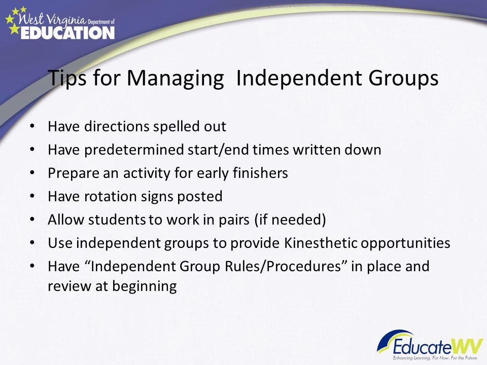 Tips for Managing Independent Groups
