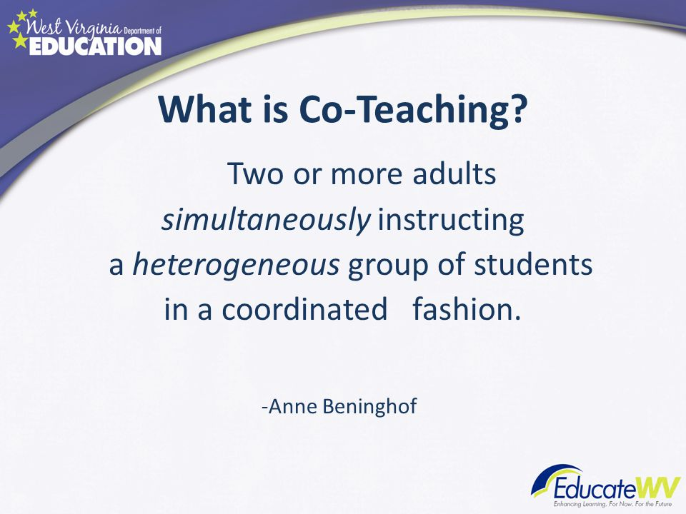 What is Co-Teaching Two or more adults simultaneously instructing