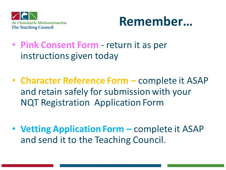 Remember… Pink Consent Form - return it as per instructions given today.