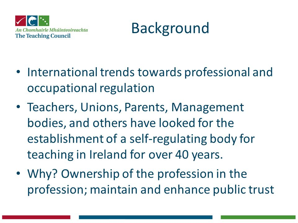 Background International trends towards professional and occupational regulation.