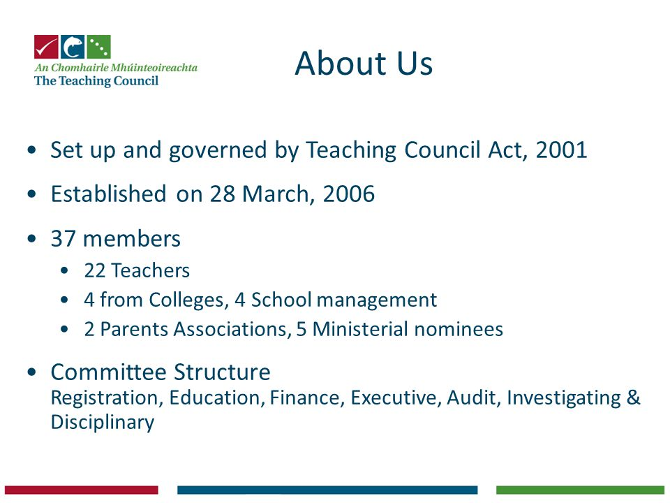 About Us Set up and governed by Teaching Council Act, 2001