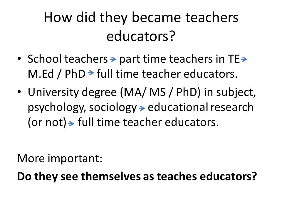 How did they became teachers educators