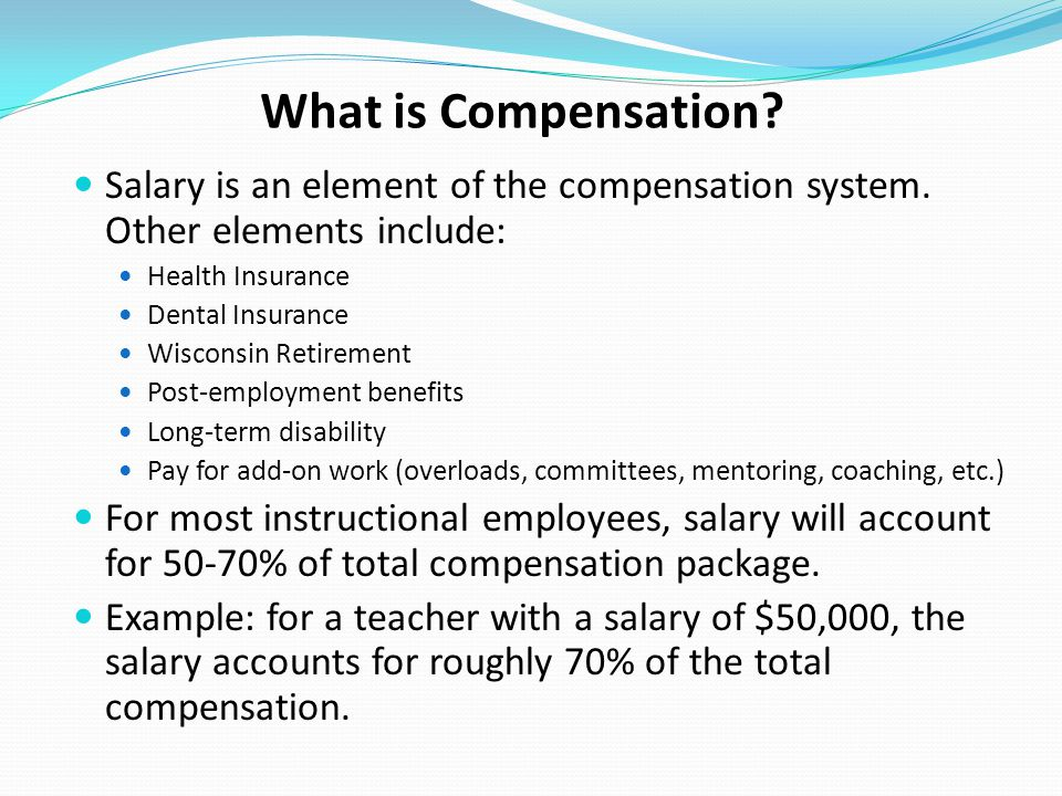 What is Compensation Salary is an element of the compensation system. Other elements include: Health Insurance.