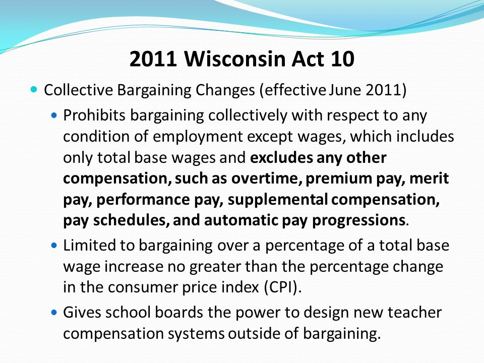 2011 Wisconsin Act 10 Collective Bargaining Changes (effective June 2011)