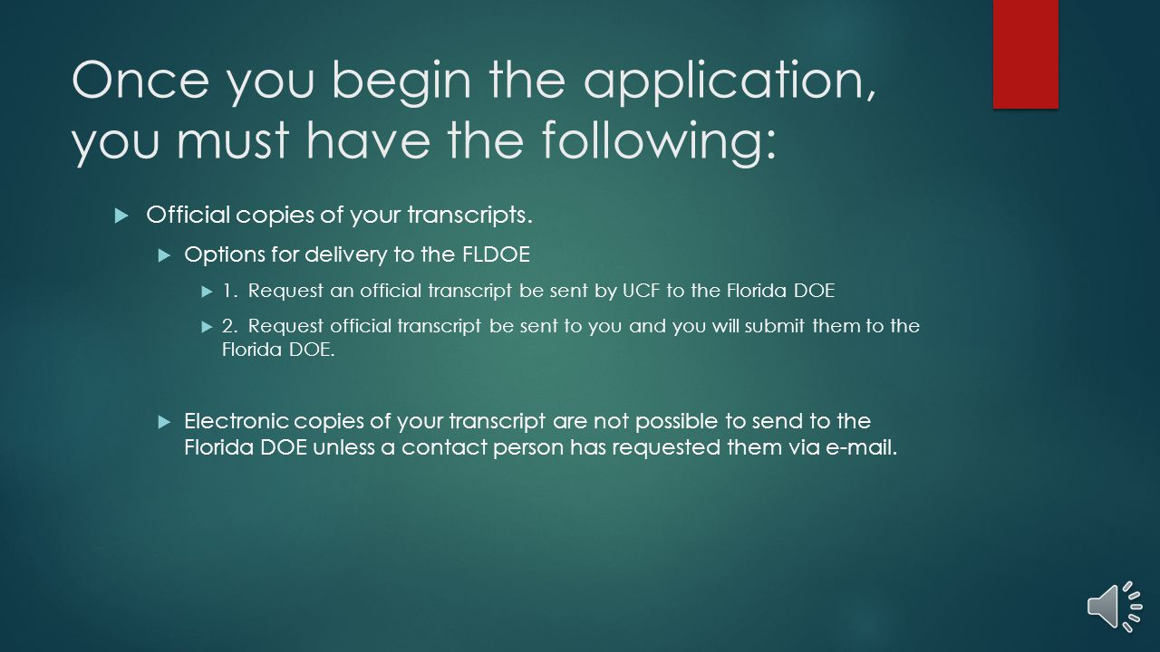 Once you begin the application, you must have the following: