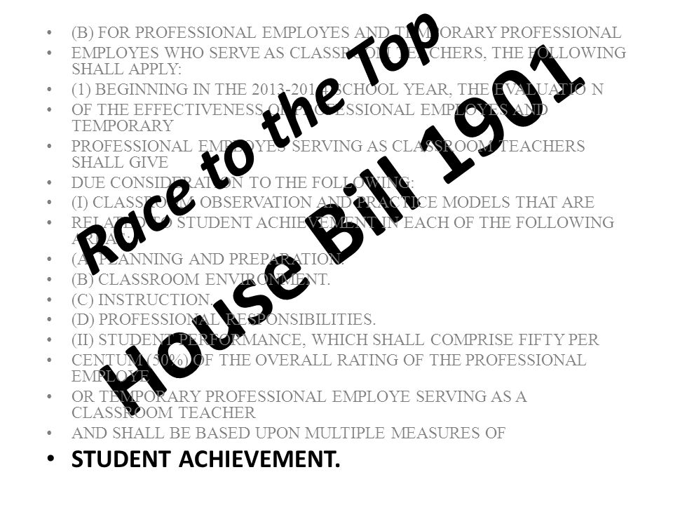 House Bill 1901 Race to the Top STUDENT ACHIEVEMENT.