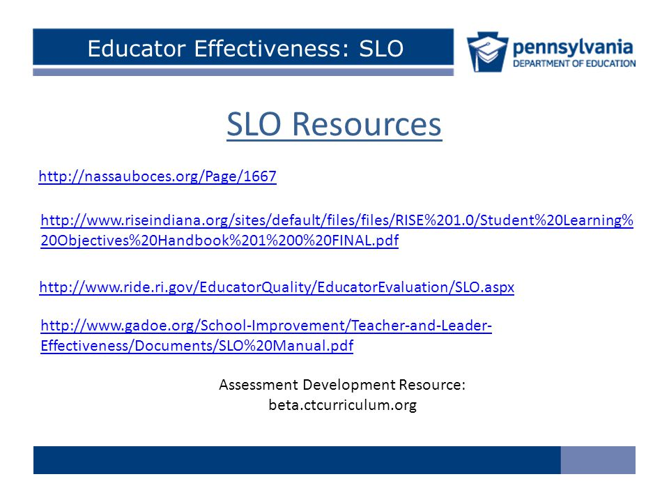 SLO Resources Educator Effectiveness: SLO