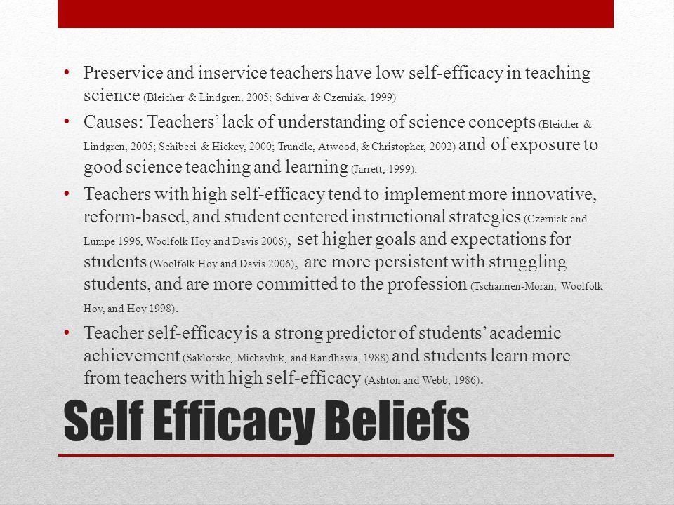 Preservice and inservice teachers have low self-efficacy in teaching science (Bleicher & Lindgren, 2005; Schiver & Czerniak, 1999)