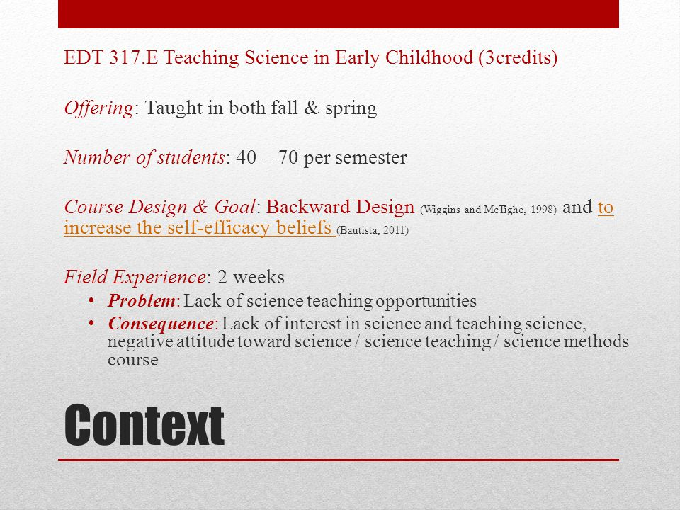 Context EDT 317.E Teaching Science in Early Childhood (3credits)