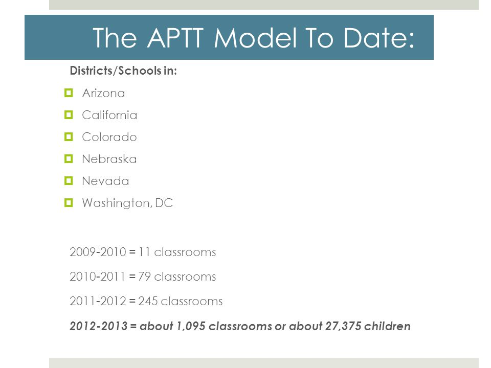 The APTT Model To Date: Districts/Schools in: Arizona California