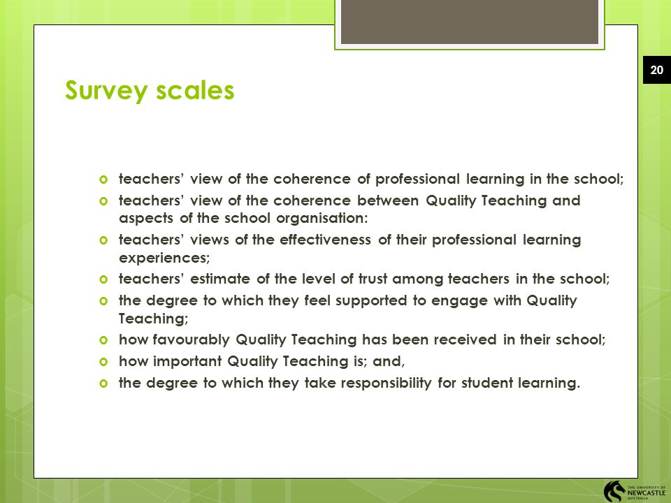 EDUC1006 2008 Semester 2 20. Survey scales. teachers' view of the coherence of professional learning in the school;