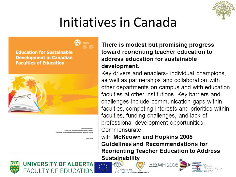 Initiatives in Canada There is modest but promising progress toward reorienting teacher education to address education for sustainable development.