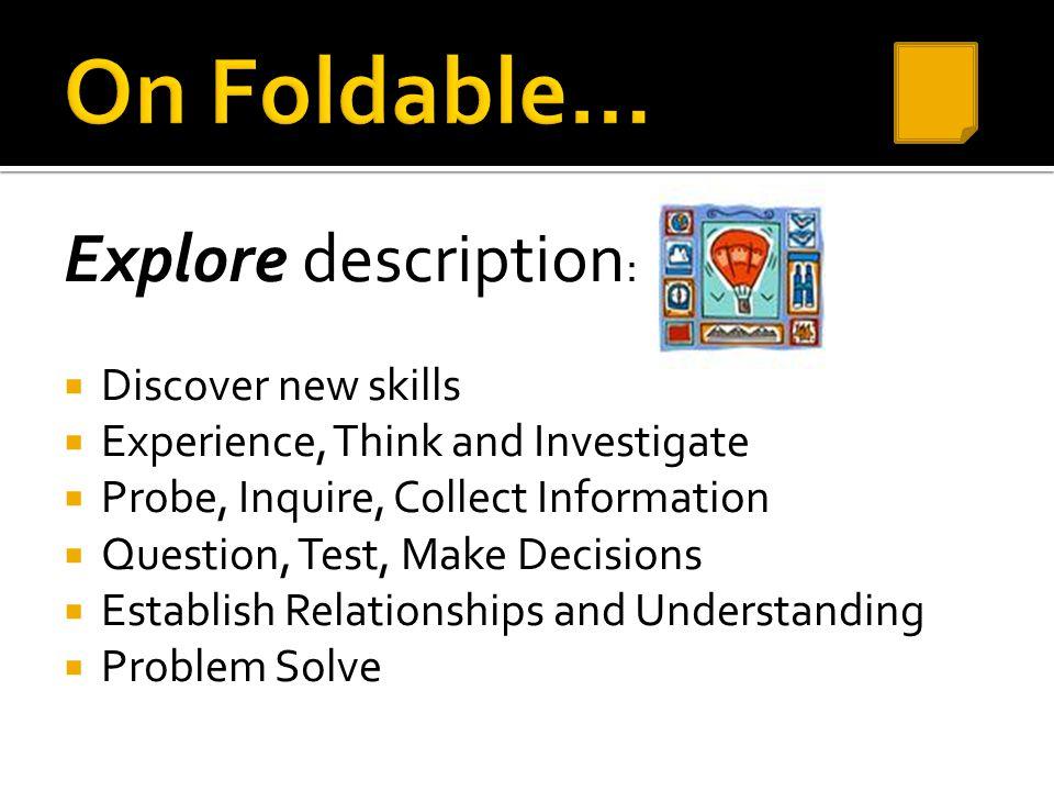 On Foldable… Explore description: Discover new skills
