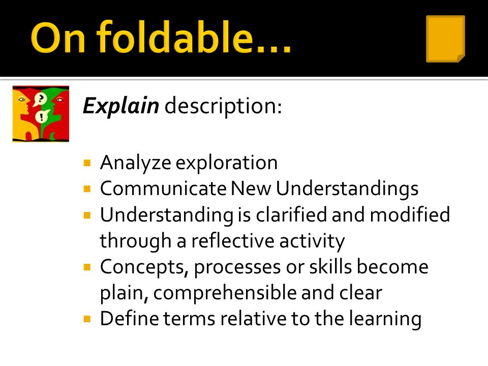 On foldable… Explain description: Analyze exploration