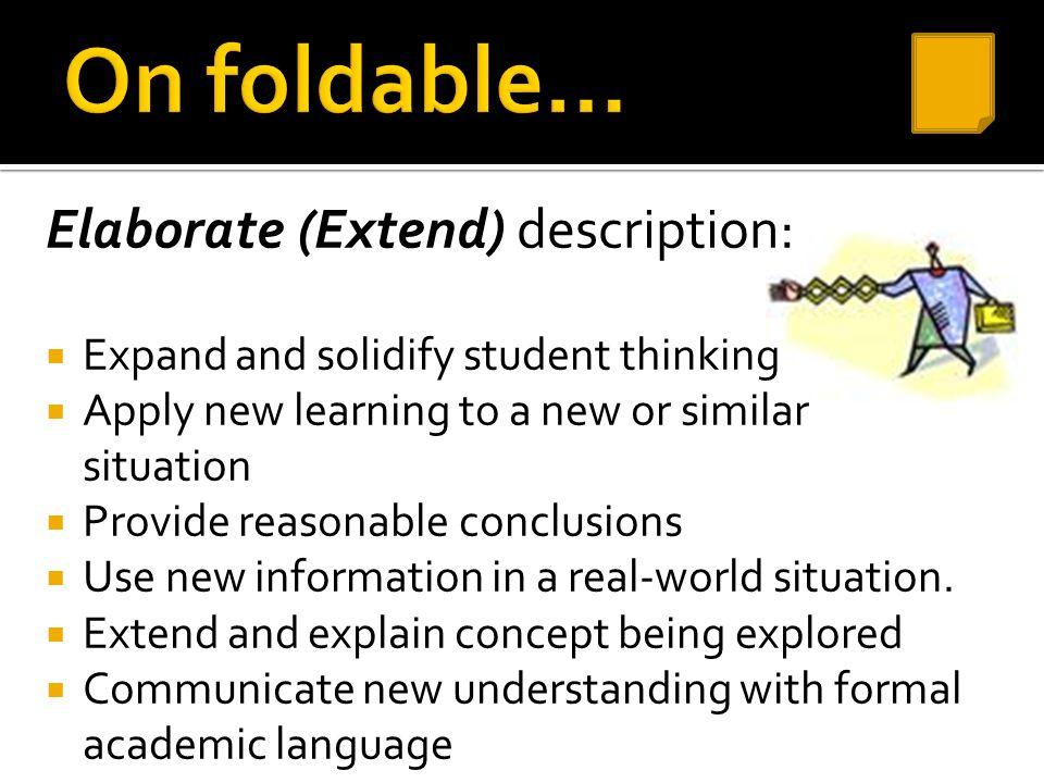 On foldable… Elaborate (Extend) description: