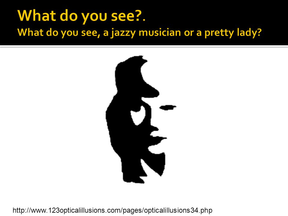 What do you see . What do you see, a jazzy musician or a pretty lady