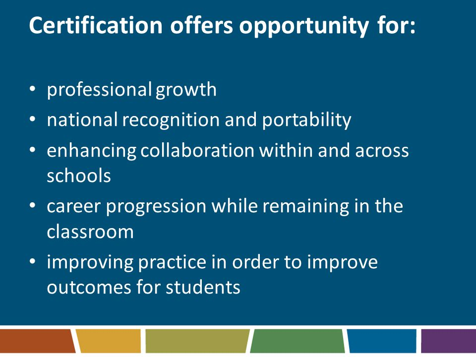 Certification offers opportunity for: