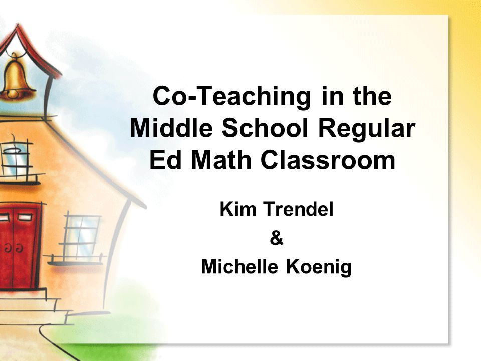 Co-Teaching in the Middle School Regular Ed Math Classroom
