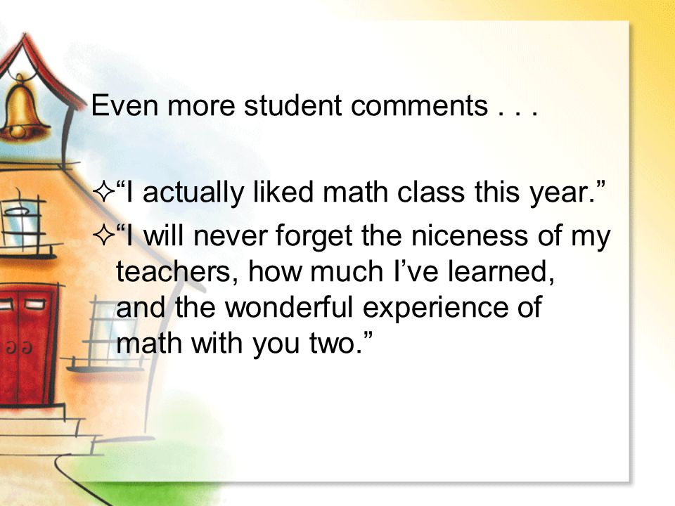 Even more student comments . . .