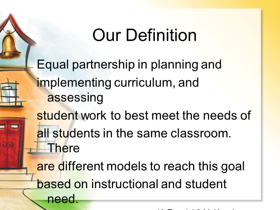 Our Definition Equal partnership in planning and