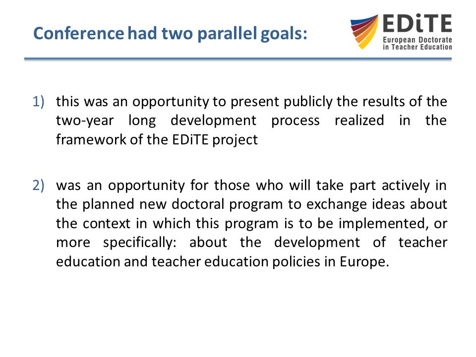 Conference had two parallel goals: