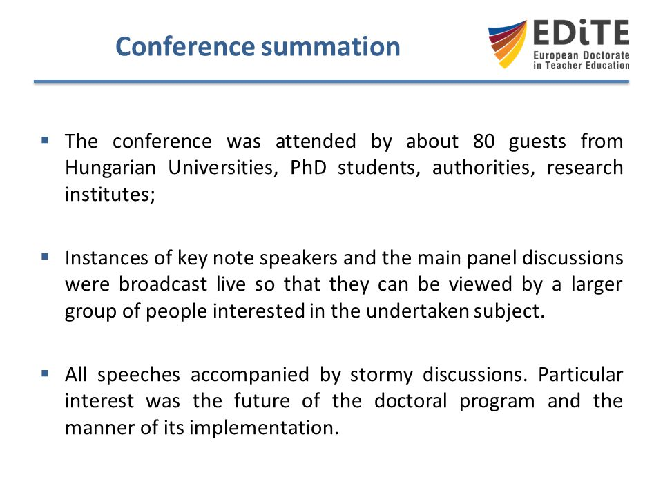 Conference summation The conference was attended by about 80 guests from Hungarian Universities, PhD students, authorities, research institutes;