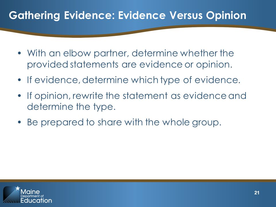 Gathering Evidence: Evidence Versus Opinion