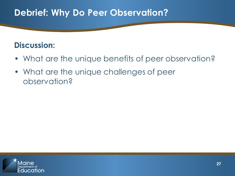 Debrief: Why Do Peer Observation
