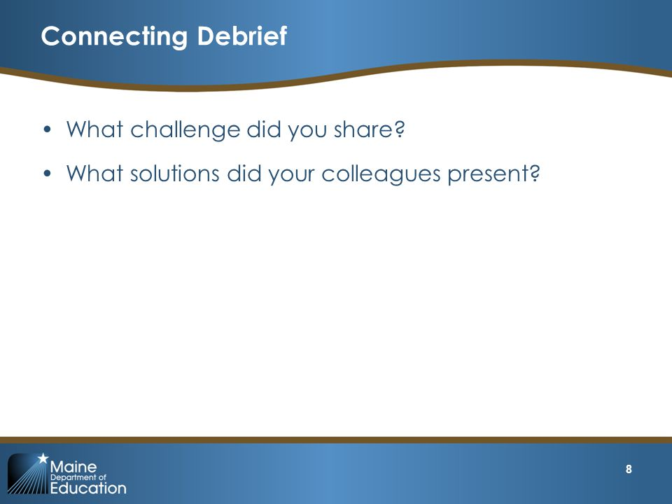 Connecting Debrief What challenge did you share