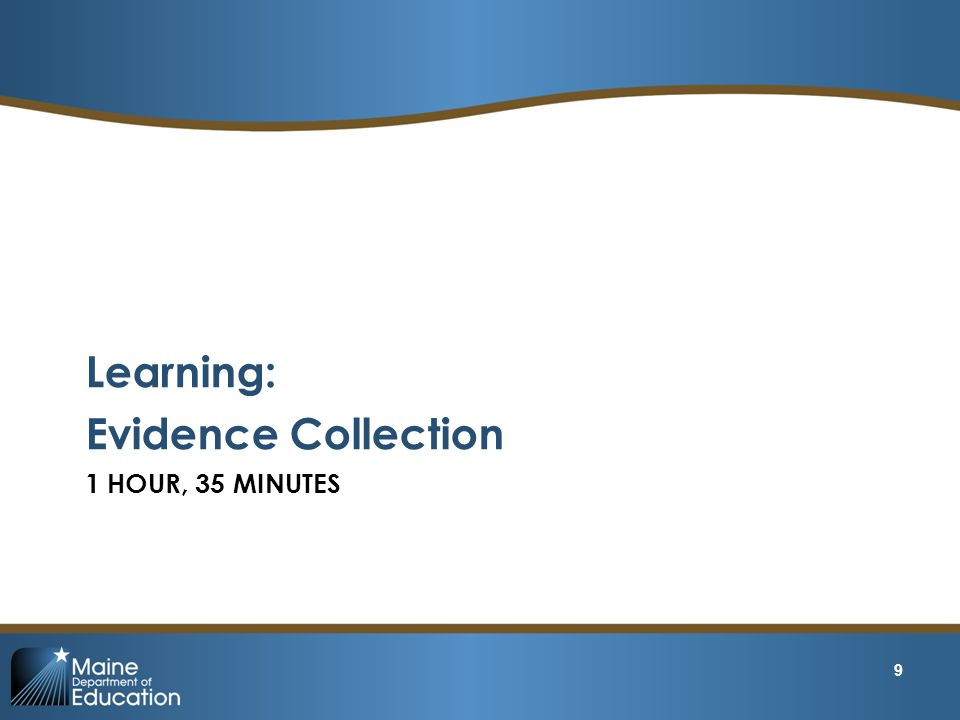Learning: Evidence Collection 1 Hour, 35 minutes