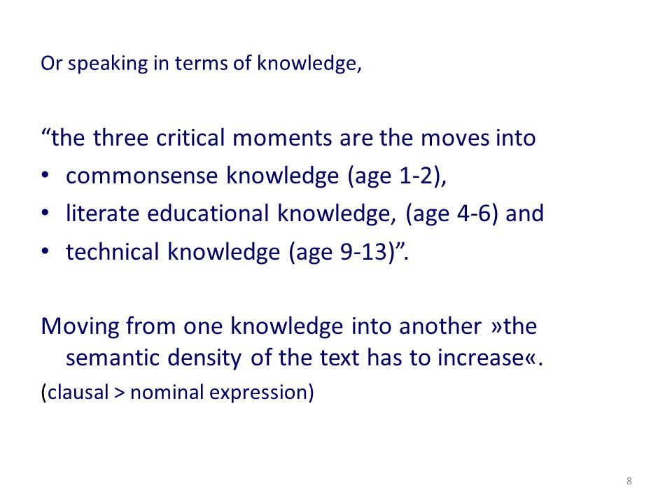 Or speaking in terms of knowledge,