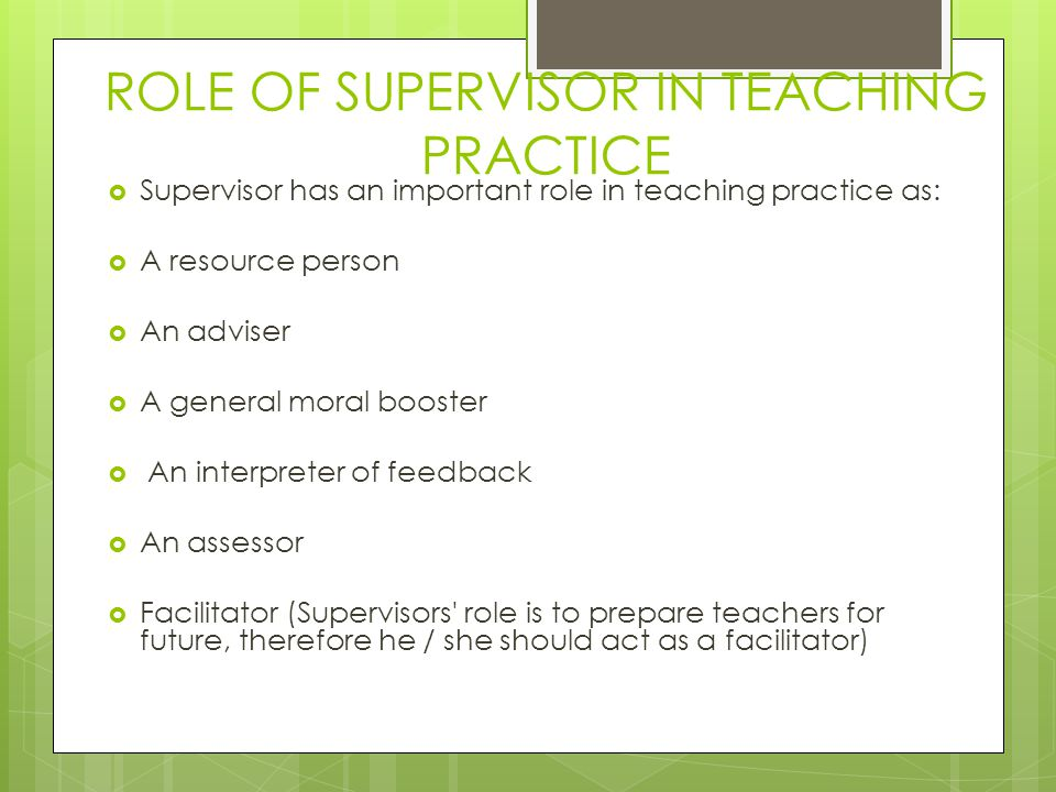 ROLE OF SUPERVISOR IN TEACHING PRACTICE