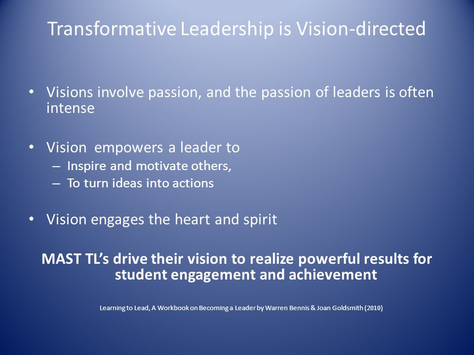Transformative Leadership is Vision-directed
