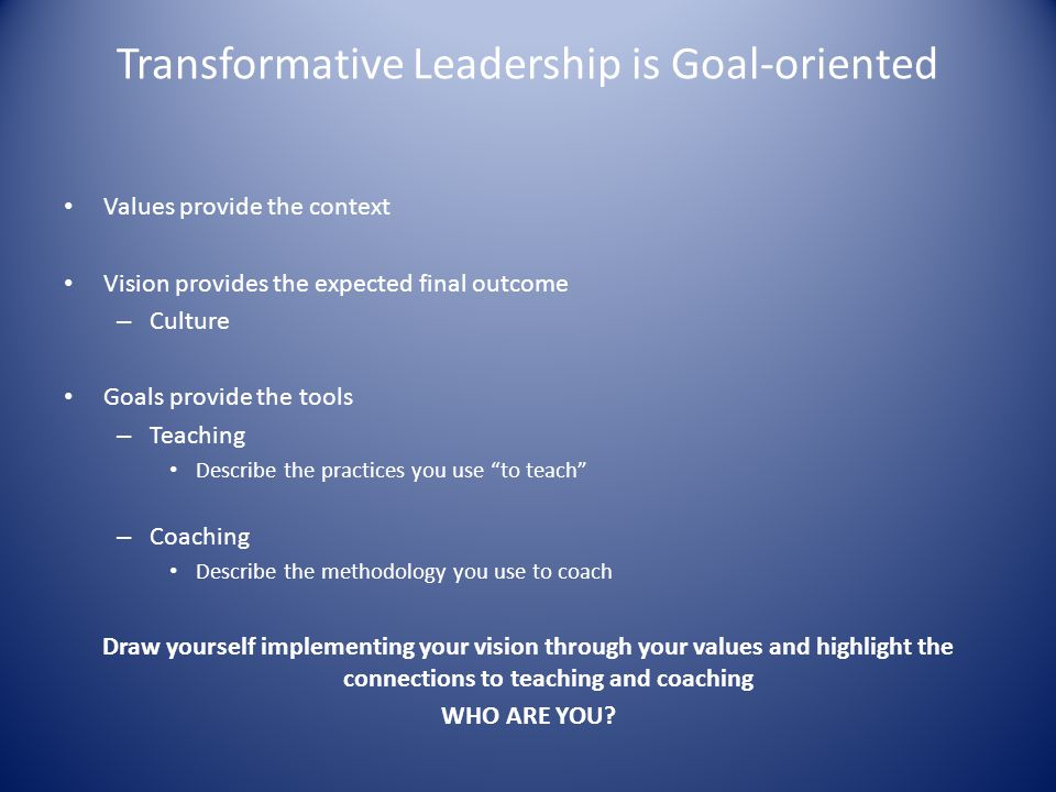Transformative Leadership is Goal-oriented