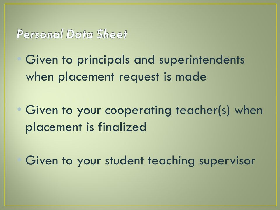 Given to principals and superintendents when placement request is made