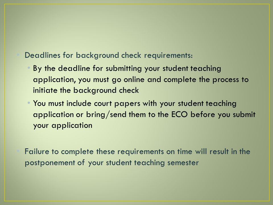 Deadlines for background check requirements: