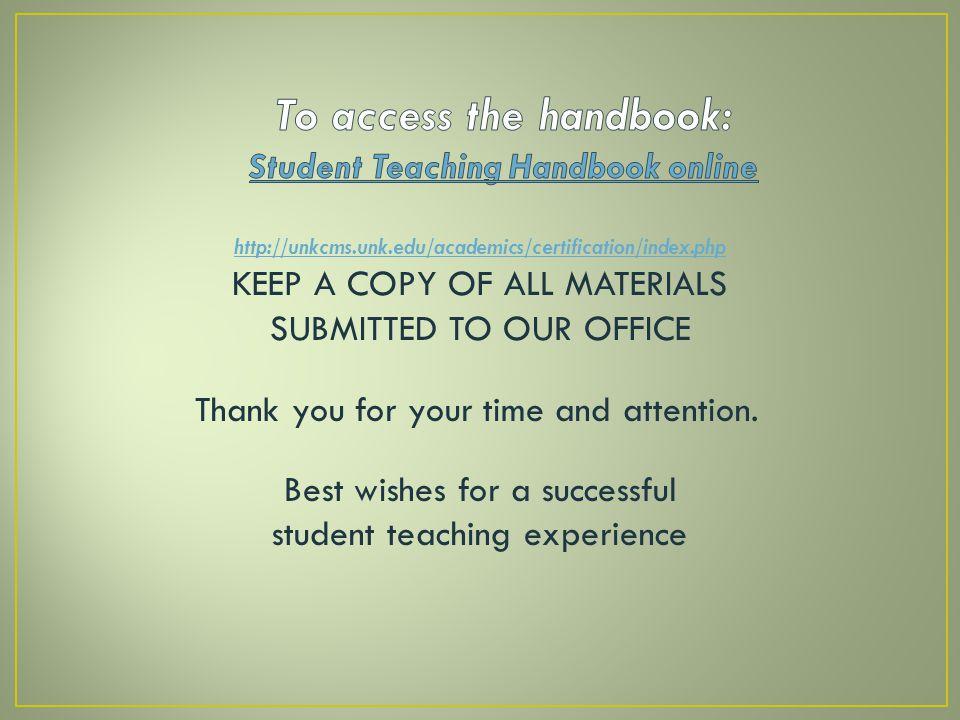 To access the handbook: Student Teaching Handbook online
