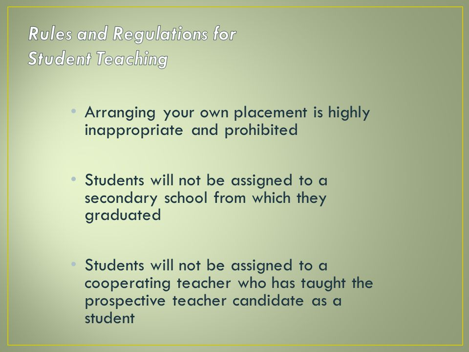 Rules and Regulations for Student Teaching
