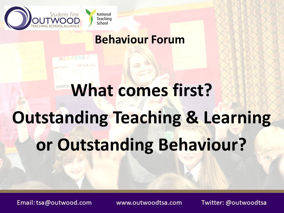 Outstanding Teaching & Learning or Outstanding Behaviour