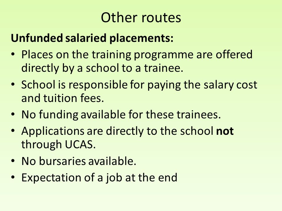 Other routes Unfunded salaried placements:
