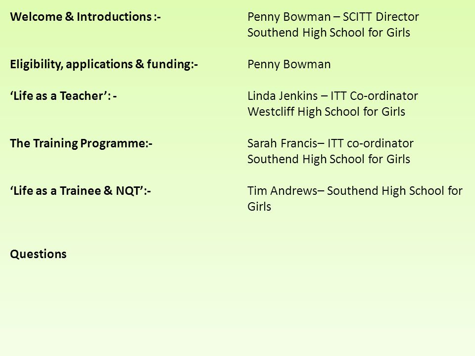 Welcome & Introductions :- Penny Bowman – SCITT Director