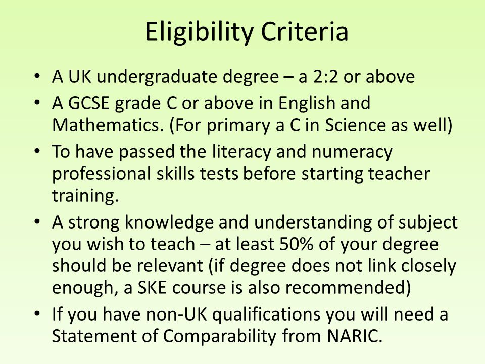 Eligibility Criteria A UK undergraduate degree – a 2:2 or above