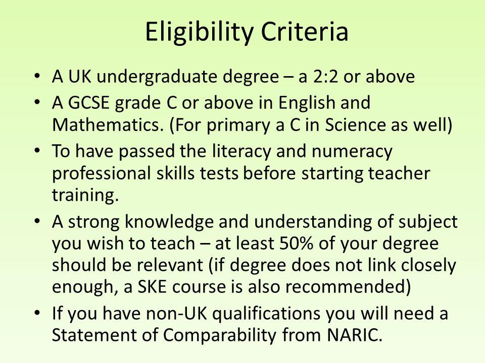 Eligibility Criteria A UK undergraduate degree – a 2:2 or above