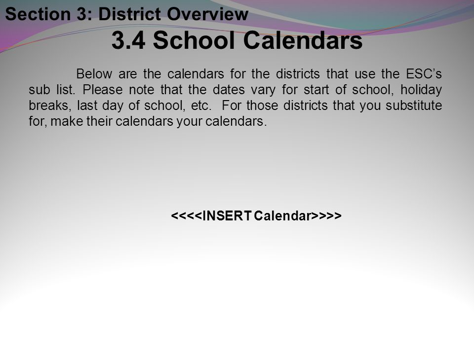 3.4 School Calendars Section 3: District Overview