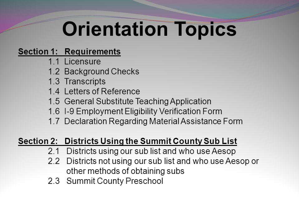 Orientation Topics Section 1: Requirements 1.1 Licensure