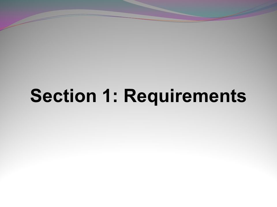 Section 1: Requirements