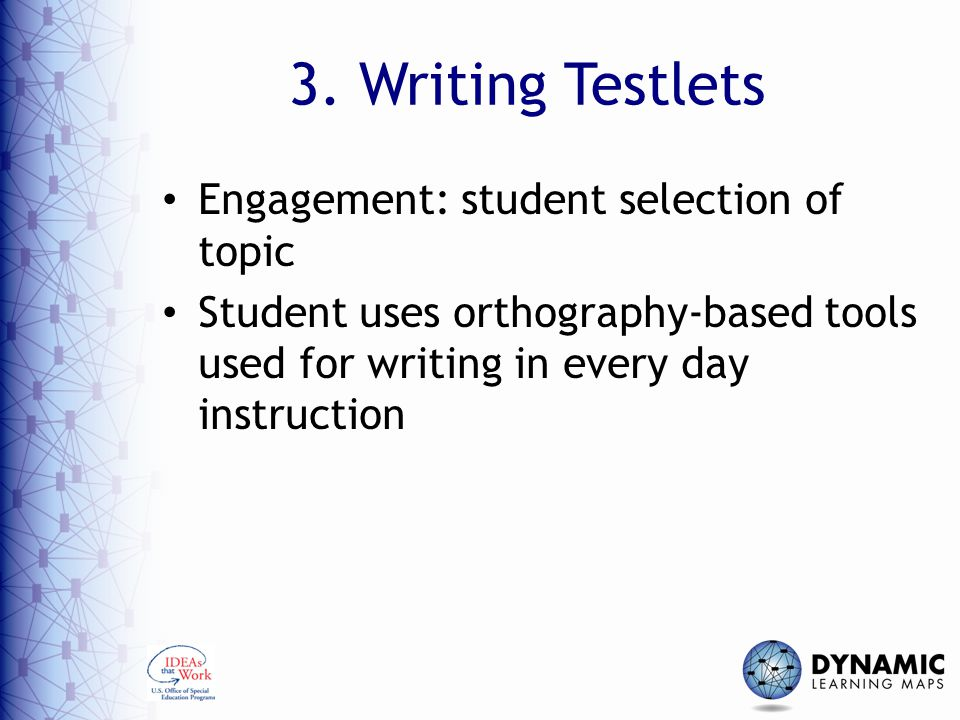 3. Writing Testlets Engagement: student selection of topic