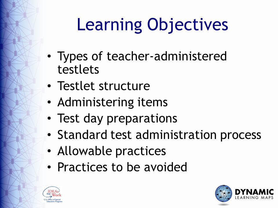 Learning Objectives Types of teacher-administered testlets