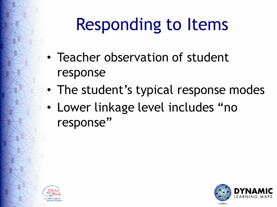 Responding to Items Teacher observation of student response