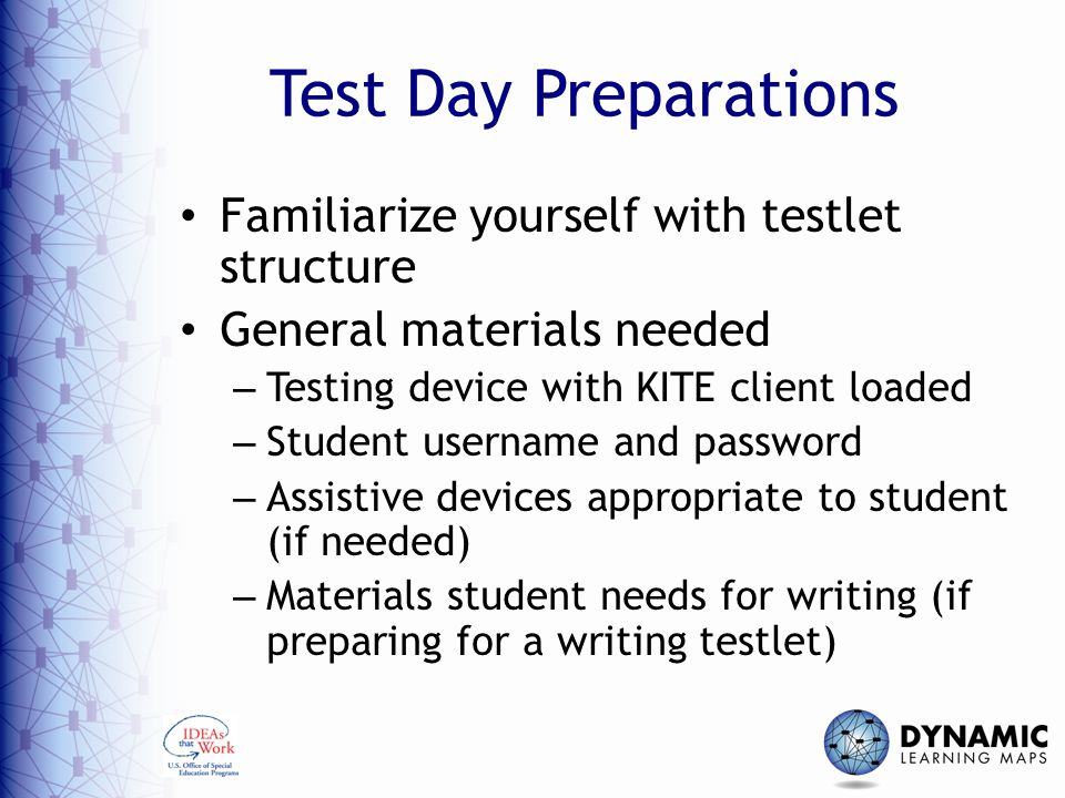 Test Day Preparations Familiarize yourself with testlet structure